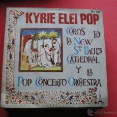 Discos de vinil: THE POP CONCERTO ORCHESTRA - KYRIE ELEI POP - EDICION ESPAÑOLA PEPETO. Lote 40012089