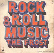 Discos de vinilo: SINGLE THE FROST ROCK & ROLL MUSIC. Lote 40022823