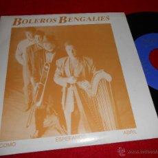 Discos de vinilo: BOLEROS BENGALIES COMO ESPERANDO ABRIL 7 SINGLE 1991 PASION PROMO DOBLE CARA SILVIO RODRIGUEZ. Lote 40034473