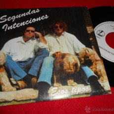 Discos de vinilo: SEGUNDAS INTENCIONES ESOS TIPOS 7 SINGLE 1991 7D PROMO DOBLE CARA. Lote 40034757