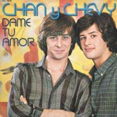 Discos de vinilo: SINGLE CHAN Y CHEVY DAME TU AMOR . Lote 40061296