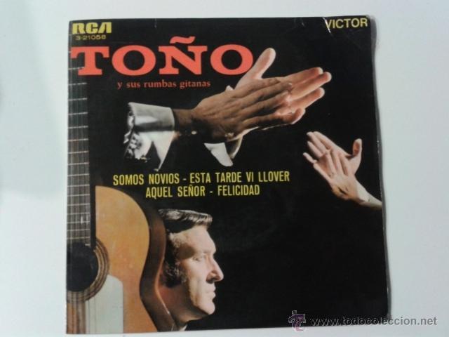 TOÑO Y SUS RUMBAS GITANAS SOMOS NOVIOS/AQUEL SEÑOR/FELICIDAD +1 EP RCA VICTOR 1968 RUMBA GIPSY GYPSY (Música - Discos de Vinilo - EPs - Flamenco, Canción española y Cuplé)