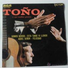 Discos de vinilo: TOÑO Y SUS RUMBAS GITANAS SOMOS NOVIOS/AQUEL SEÑOR/FELICIDAD +1 EP RCA VICTOR 1968 RUMBA GIPSY GYPSY. Lote 40077222