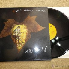 Discos de vinilo: ARLEKIN MIL AÑOS MAS MAXI SINGLE DE VINILO AÑO 1990 CONTIENE 4 TEMAS BIZARRO LEONARDO DANTES TAMARA. Lote 40084007