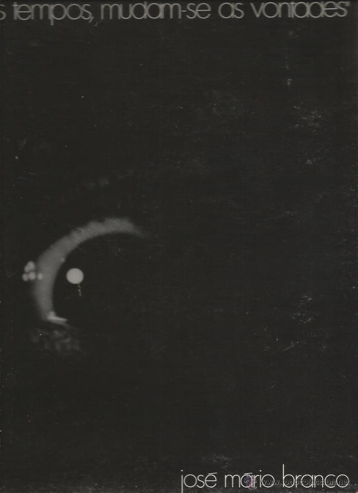 LP JOSE MARIA BRANCO ( CANTAUTOR PORTUGUES ) : MUDAM-SE OS TEMPOS , VONTADES (Música - Discos - LP Vinilo - Cantautores Extranjeros)