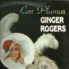 Discos de vinilo: GINGER ROGERS LP SELLO EMI-ODEON AÑO 1982 CON PLUMAS. Lote 40154585
