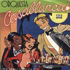 Discos de vinilo: ORQUESTA CASABLANCA (SINGLE DE 1981). Lote 40186078