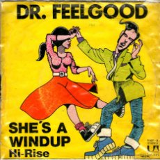 Disques de vinyle: SINGLE DR.FEELGOOD SHE'S A WINDUP. Lote 40198828