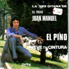 Discos de vinilo: LA VOZ GITANA DE EL PAYO JUAN MANUEL EL PINO / MUEVE TU CINTURA . Lote 40446501