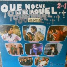 Discos de vinilo: ¡QUE NOCHE LA DE AQUEL...! VERSIONES ORIGINALES**DOBLE LP DUO DINAMICO*LOS MUSTANG*LONE STAR. Lote 40230038