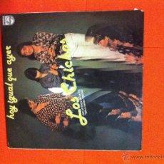 Discos de vinilo: LOS CHICHOS - HOY IGUAL QUE AYER. Lote 40270822