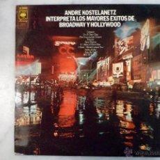 Discos de vinilo: LP ANDRE KOSTELANETZ INTERPRETA LOS MAYORES EXITOS DE BROADWAY Y HOLLYWOOD. Lote 40280402