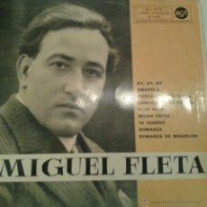 Discos de vinilo: - MIGUEL FLETA - AY, AY, AY, AMAPOLA, ROMANZA, ETC. Lote 40288161