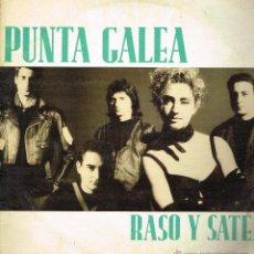 Discos de vinilo: PUNTA GALEA - RASO Y SATÉN (2 VERSIONES) / REINCIDENTES - MAXISINGLE 1988. Lote 40290502