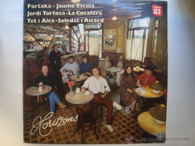 LP CANÇÓ 83 (PARTAKA, J. ESCALA, J. TORTOSA, CUCAFERA, ETC.) - HORITZONS (BELTER, 1983). (Música - Discos - LP Vinilo - Grupos Españoles de los 70 y 80)