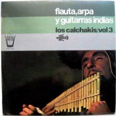 Discos de vinilo: LOS CALCHAKIS - VOL.3 FLAUTA, ARPA Y GUITARRAS INDIAS - LP ARION / HISPAVOX 1975 BPY. Lote 40292130