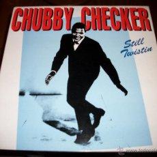 Discos de vinilo: CHUBBY CHECKER - STILL TWISTIN. Lote 40341942