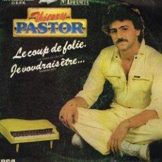Discos de vinilo: THIERRY PASTOR - LE COUP DE FOLIE / JE VOUDRAIS ETRE - MAXISINGLE 1982. Lote 74234903