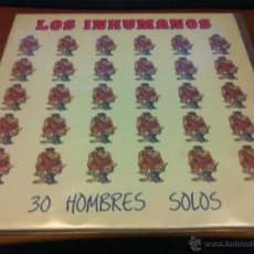 Discos de vinilo: LOS INHUMANOS - 30 HOMBRES SOLO - LP 1988 -. Lote 40371139