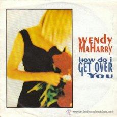 Discos de vinilo: WENDY MAHARRY: HOW DO I GET OVER YOU - CALIFORNIA, EDITADO POR AM RECORDS EN 1990. Lote 40383818
