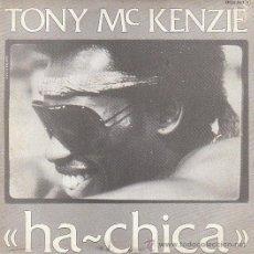 Discos de vinilo: TONY MC KENZIE: HA-CHICA. EDITADO POR ZAFIRO EN 1983. Lote 40383909