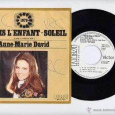 Discos de vinilo: EUROVISION FRANCIA 1979 ANNE MARIE DAVID PROMO 45 JE SUIS L´ENFANT-SOLEIL RCA 1979. Lote 205256983
