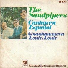 Discos de vinilo: THE SANDPIPERS CANTAN EN ESPAÑOL - GUANTANAMERA / LOUIE, LOUIE. SINGLE DE DEL SELLO AM DEL AÑO 1966. Lote 40385462