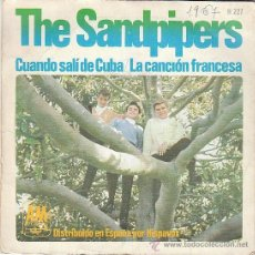 Discos de vinilo: THE SANDPIPERS CANTAN EN ESPAÑOL: CUANDO SALI DE CUBA / LA CANCION FRANC. EDITADO POR AM EL AÑO 1966. Lote 40385486