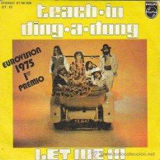 Discos de vinilo: TEACH-IN: DING A DONG Y LET ME IN, PRIMER PREMIO DE EUROVISIÓN 1975, EDITADO POR PHILLIPS. Lote 40385694