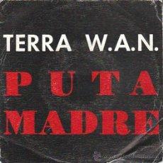 Discos de vinilo: TERRA W.A.N: DE PUTA MADRE. EDITADO POR BLANCO Y NEGRO EN 1992. Lote 40385782