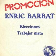 Discos de vinilo: ENRIC BARBAT RH+ ELECCIONES / TRABAJAR MATA SINGLE OCRE PROMO 78 @ CANÇÓ CATALUÑA @ NUEVO A ESTRENAR. Lote 40387015