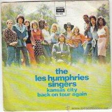 Discos de vinilo: THE HUMPHRIES SINGERS: KANSAS CITY / BACK ON TOUR AGAIN. EDITADO POR DECCA EN 1973. Lote 40400668