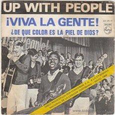 Discos de vinilo: UP WITH PEOPLE / VIVA LA GENTE / DE QUE COLOR ES LA PIEL - SINGLE DEL SELLO PHILLIPS DEL AÑO 1.969. Lote 40400833