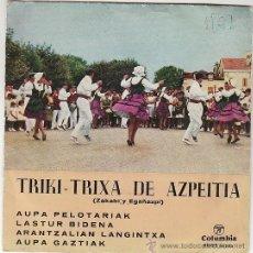 Disques de vinyle: TRIKI-TRIXA DE AZPEITIA: AUPA PELOTARIK LASTUR BIDENA, ARANTZALIAN LAGINTXA, COLUMBIA 1963. Lote 40401068