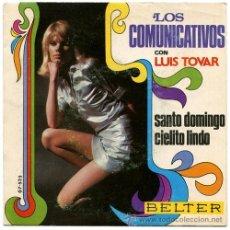 Discos de vinilo: LOS COMUNICATIVOS CON LUIS TOVAR - SANTO DOMINGO/CIELITO LINDO - SG SPAIN 1969 - BELTER 07-525. Lote 40405023