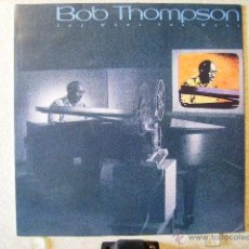 Discos de vinilo: BOB THOMSON....SAY WHAT YOU WANT. Lote 40419606