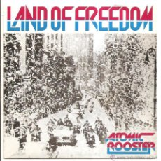 Discos de vinilo: SINGLE ATOMIC ROOSTER – LAND OF FREEDOM/TAKING A CHANCE - ESPAÑA. Lote 246238585