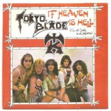 Discos de vinilo: SINGLE TOKYO BLADE – IF HEAVEN IS HELL/LIAR- ESPAÑA. Lote 289790698