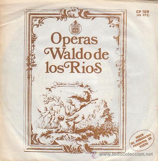 WALDO DE LOS RIOS, OPERAS: NABUCO, ELIXIR DE AMOR, ORQUESTA MANUEL DE FALLA Y COROS, HISPAVOX 1973 (Música - Discos - Singles Vinilo - Clásica, Ópera, Zarzuela y Marchas)
