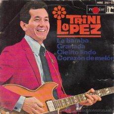 Discos de vinilo: TRINI LOPEZ - LA BAMBA - GRANADA - CIELITO LINDO - CORAZÓN DE MELON, EDITADO POR HISPAVOX EN 1964. Lote 40427015