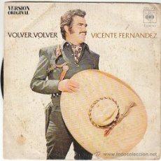 Discos de vinilo: VICENTE FERNANDEZ: VOLVER, VOLVER / EL JALICIENSA, EDITADO POR CBS EN 1972. Lote 40427263