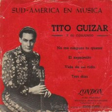 Discos de vinilo: TITO GUIZAR - NO ME NIEGUES TU QUERER / TRES DIAS .... SINGLE DEL SELLO LONDON SIN FECHA (AÑOS 50). Lote 40427292