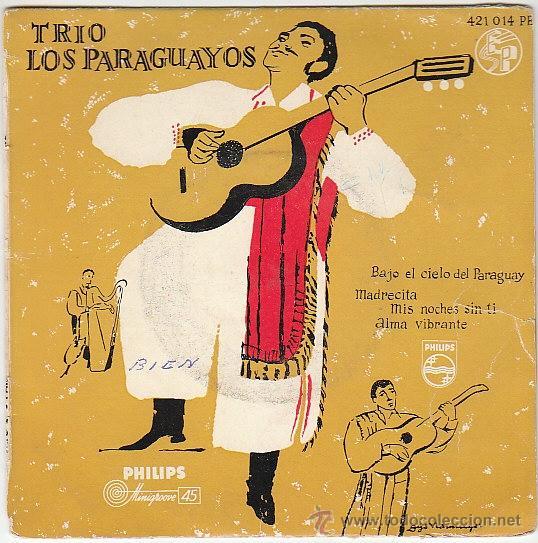 TRIO LOS PARAGUAYOS: BAJO EL CIELO DE PARAGUAY, MADRECITA, MIS NOCHES.. EDITADO POR PHILLIPS AÑOS 50 (Música - Discos de Vinilo - Maxi Singles - Grupos y Solistas de latinoamérica)
