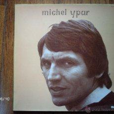 Discos de vinilo: MICHEL YPAR . Lote 40429955
