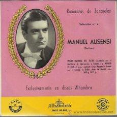 Discos de vinilo: MANUEL AUSENSI - ROMANZAS DE ZARZUELAS SELECCIÓN Nº 2 - EP ALHAMBRA 195? - LA DEL SOTO DEL PARRAL, L. Lote 40435594