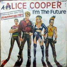 Discos de vinil: ALICE COOPER. I'M THE FUTURE (BSO DIE KLASSE VON 1984)/ ZORRO'S ASCENT. WEA, GERMANY 1982 SINGLE. Lote 40436220