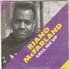 Discos de vinilo: RIANO MCFARLAND - CALL ME UP, DISCO PROMOCIONAL EDITADO POR DUSTY ROAD EN 1993. Lote 40450721