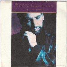 Discos de vinilo: ROGER CHRISTIAN - TAKE IT FROM ME - ALIVE AND KICKING, EDITADO POR ISLAND EN 1989. Lote 40451275