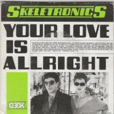 Discos de vinilo: SKELETRONICS - YOUR LOVE IS ALLRIGHT - SPINN ON WARNING, EDITADO POR COOK EN 1984. Lote 40451483