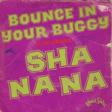 Discos de vinilo: SHA NA NA - BLESS MY SOUL / BOUNCE IN YOUR BUGGY. KAMA SUTRA. Lote 40467920